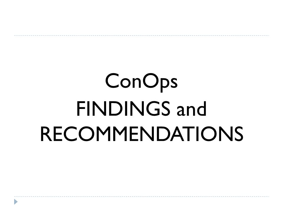 ConOps FINDINGS and RECOMMENDATIONS