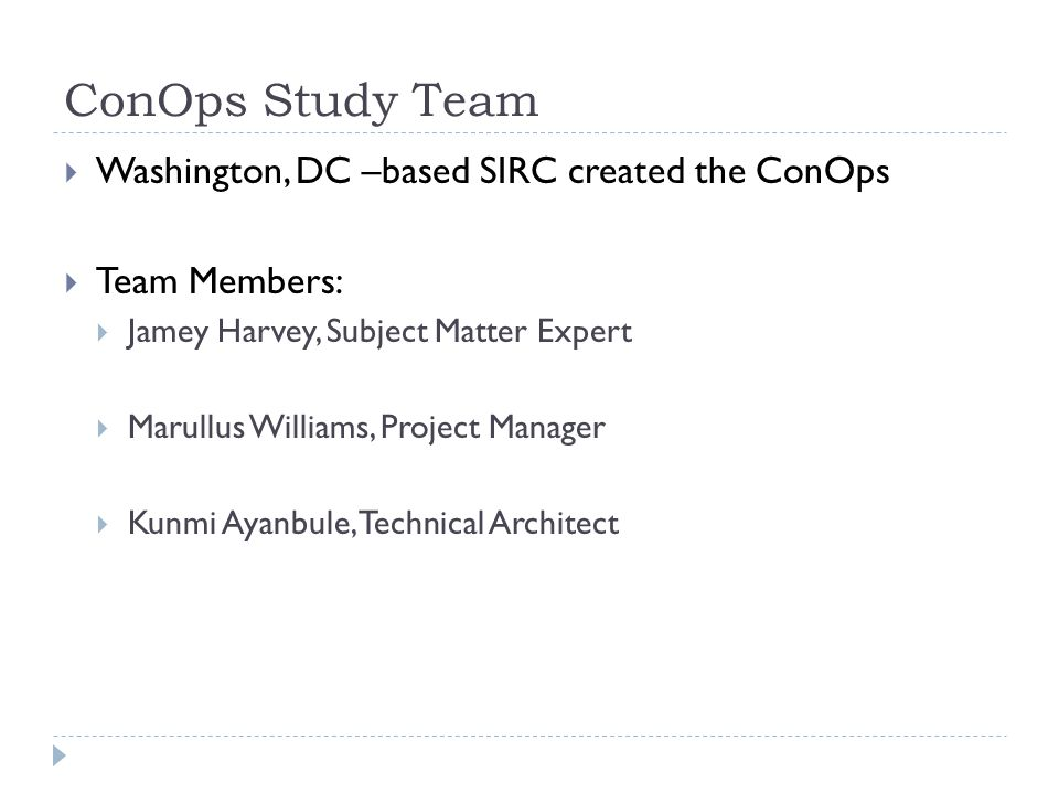 ConOps Study Team Washington, DC –based SIRC created the ConOps