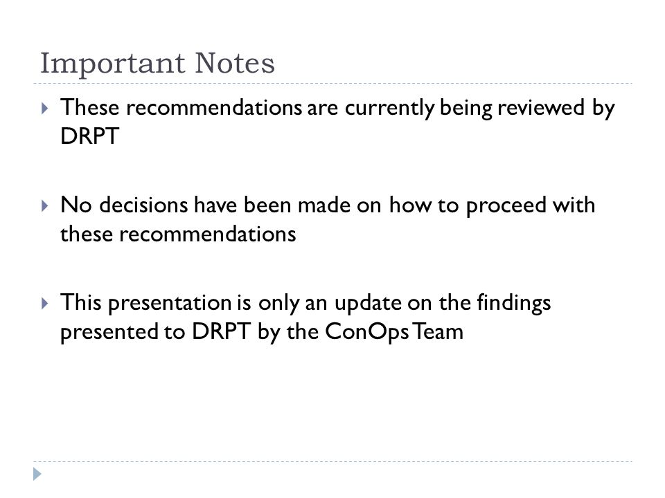 Important Notes These recommendations are currently being reviewed by DRPT.