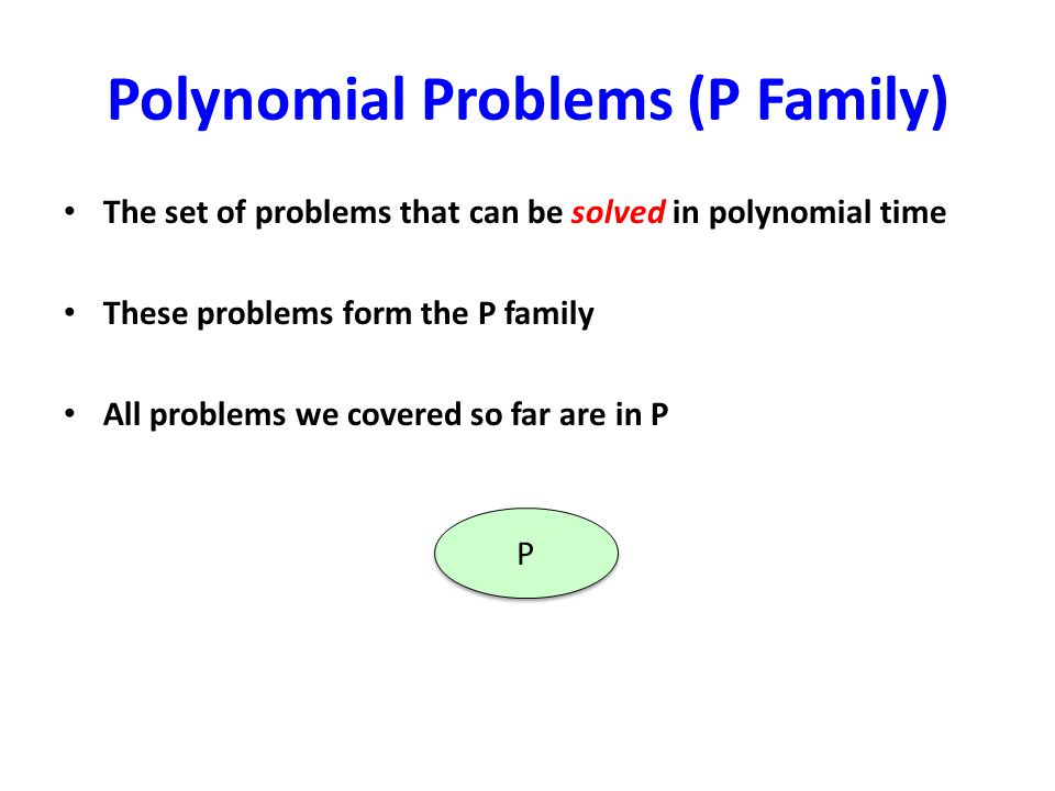 Polynomial Problems (P Family)