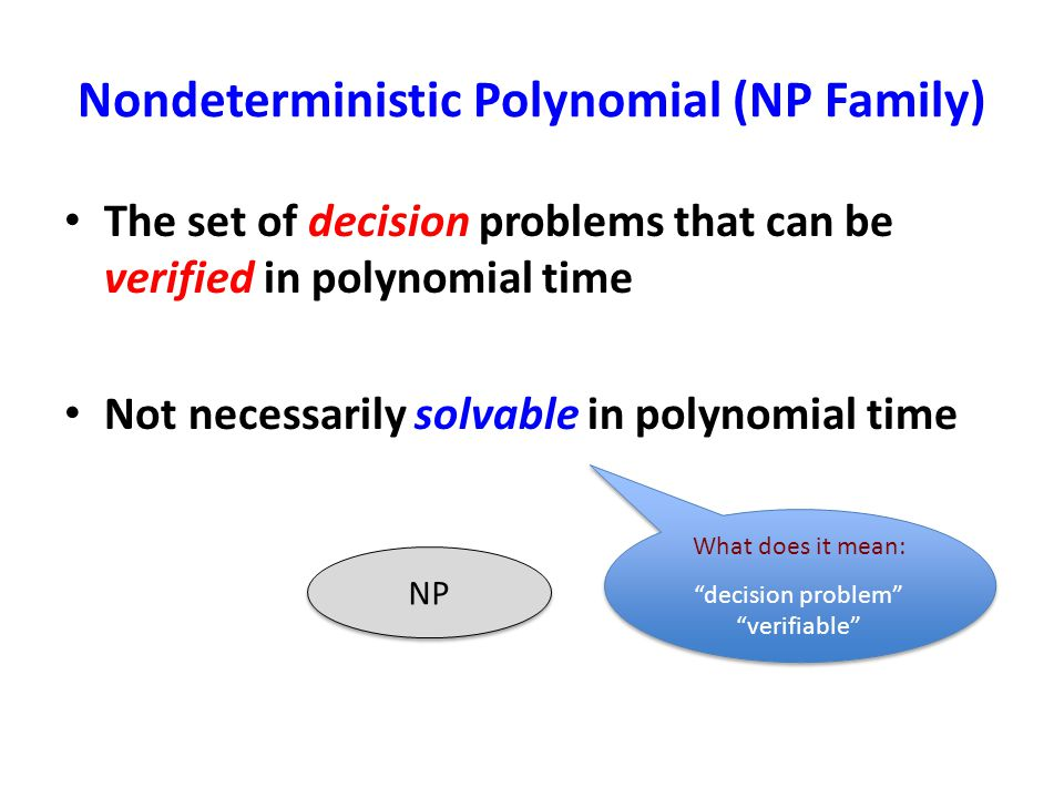 Nondeterministic Polynomial (NP Family)