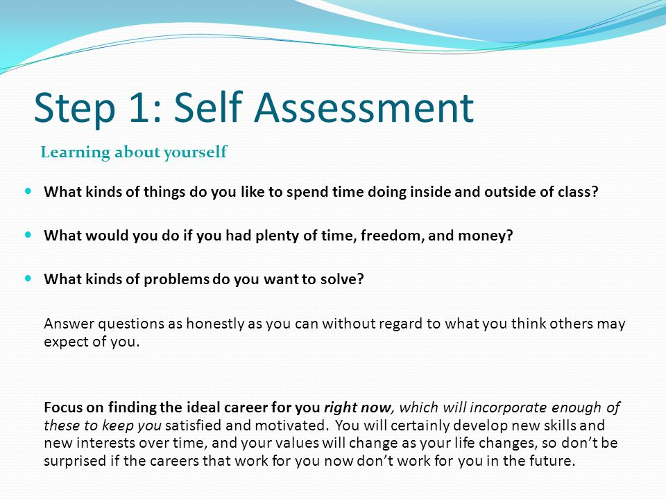 Step 1: Self Assessment Learning about yourself