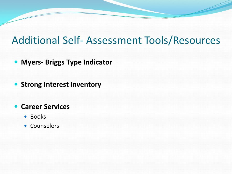 Additional Self- Assessment Tools/Resources