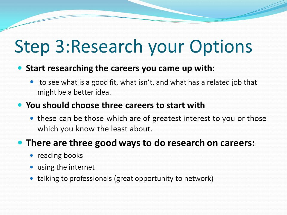 Step 3:Research your Options