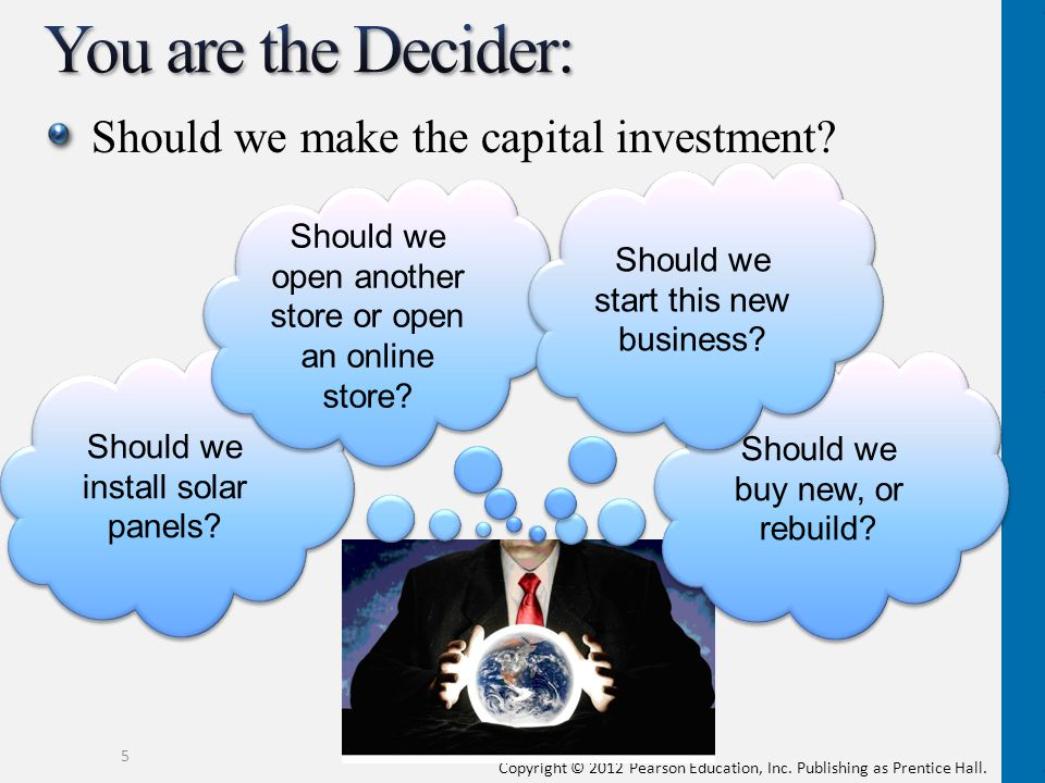 You are the Decider: Should we make the capital investment