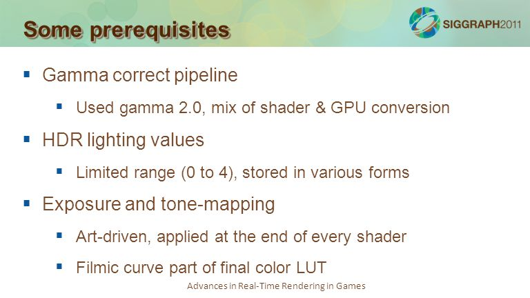 Some prerequisites Gamma correct pipeline HDR lighting values