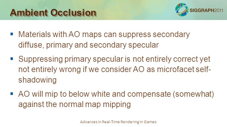 Ambient Occlusion Materials with AO maps can suppress secondary diffuse, primary and secondary specular.