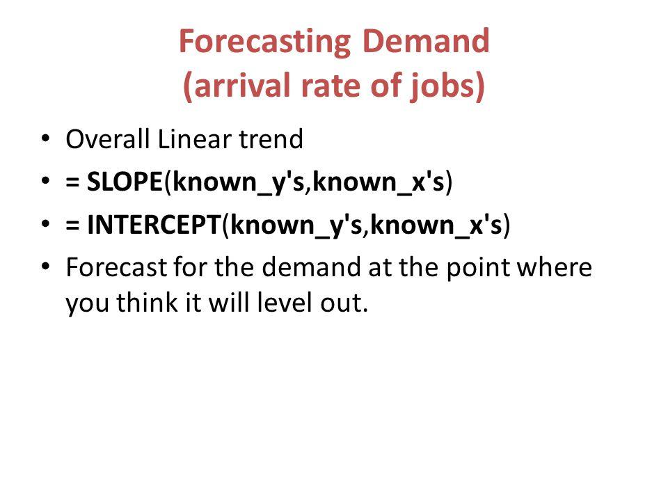 Forecasting Demand (arrival rate of jobs)