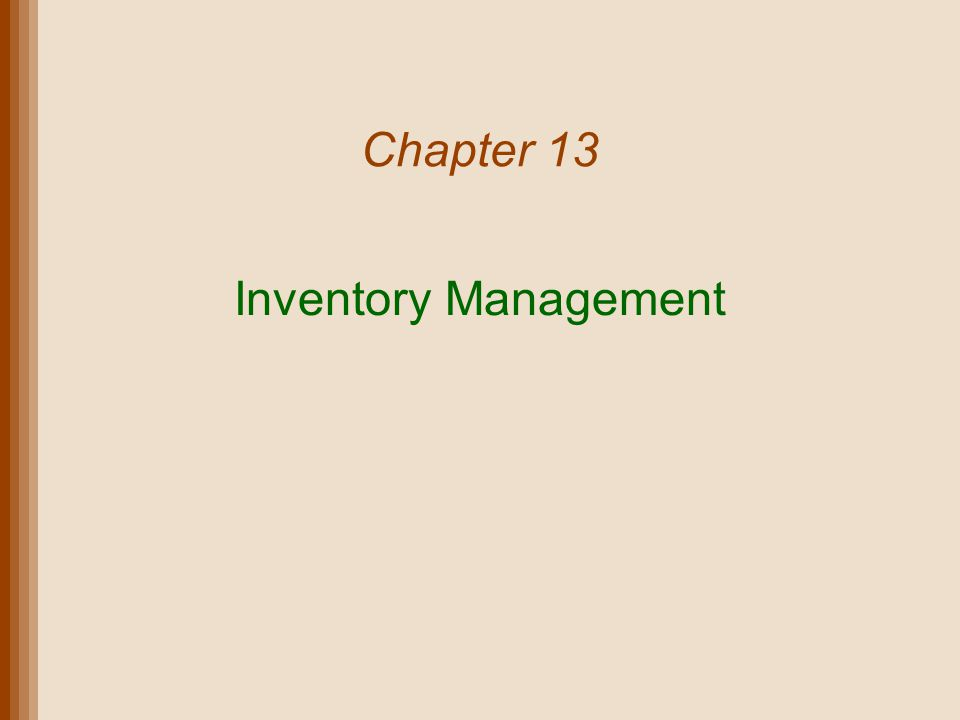 Chapter 13 Inventory Management