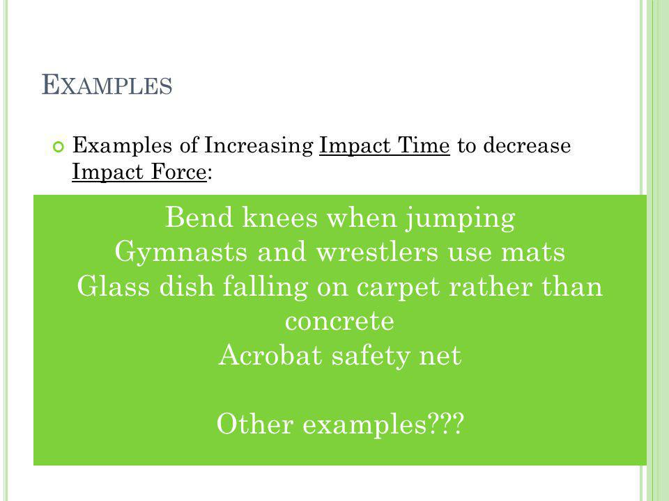Bend knees when jumping Gymnasts and wrestlers use mats