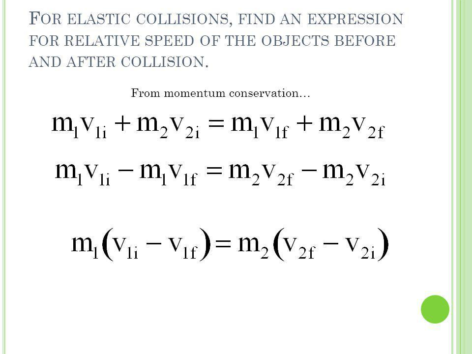 For elastic collisions, find an expression for relative speed of the objects before and after collision.