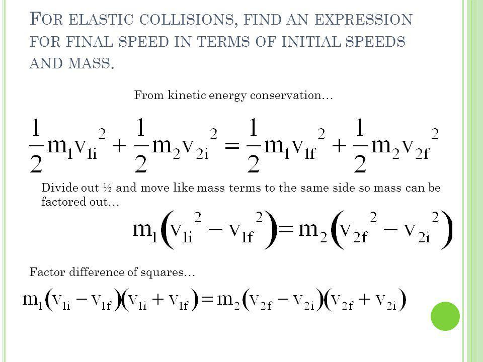 For elastic collisions, find an expression for final speed in terms of initial speeds and mass.