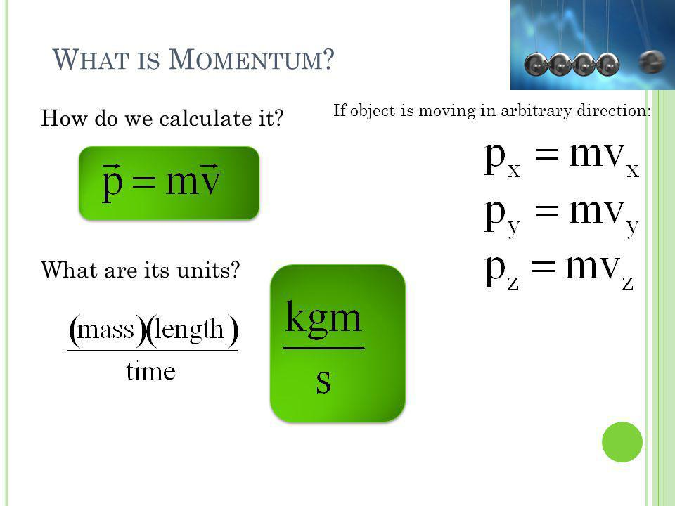 What is Momentum How do we calculate it What are its units