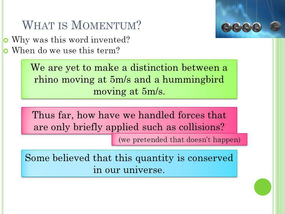 What is Momentum Why was this word invented When do we use this term