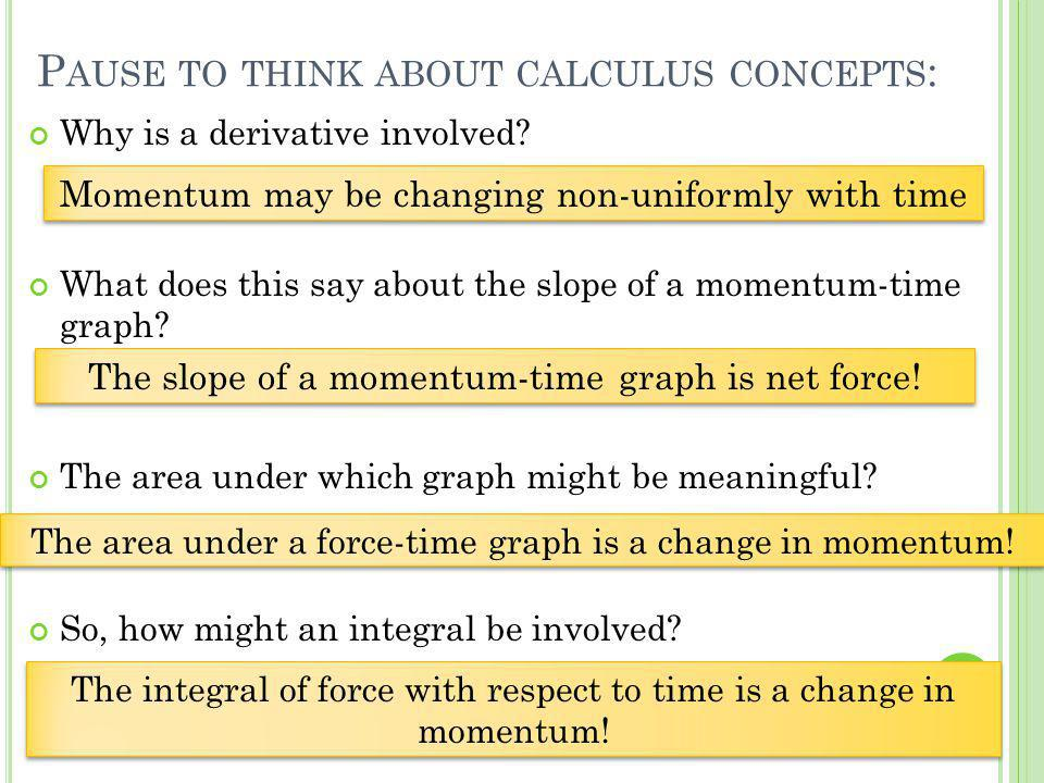 Pause to think about calculus concepts: