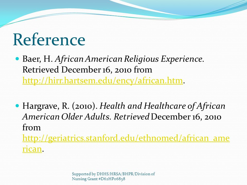 Reference Baer, H. African American Religious Experience. Retrieved December 16, 2010 from http://hirr.hartsem.edu/ency/african.htm.
