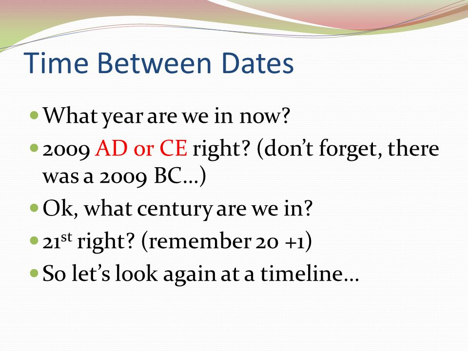 Time Between Dates What year are we in now