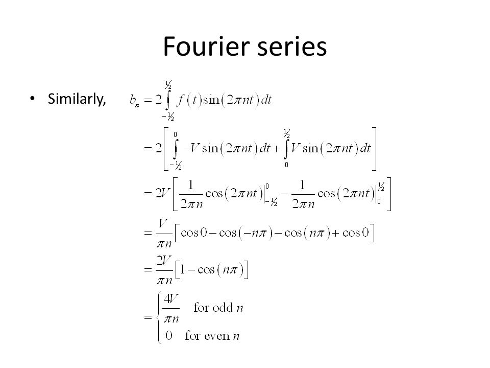 Fourier series Similarly,