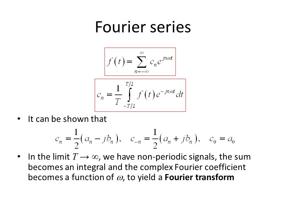 Fourier series It can be shown that