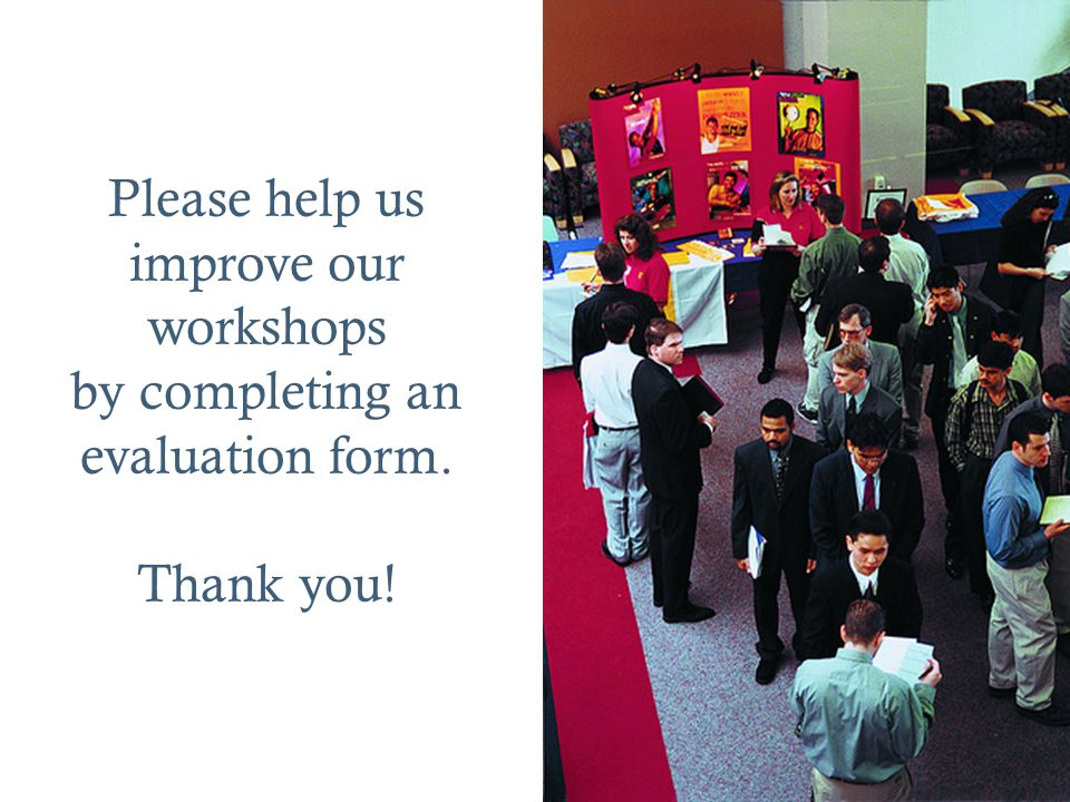 Please help us improve our workshops by completing an evaluation form