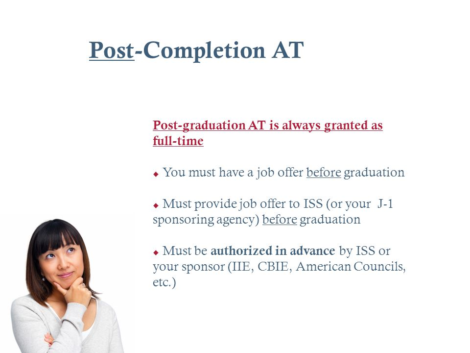 Post-Completion AT Post-graduation AT is always granted as full-time