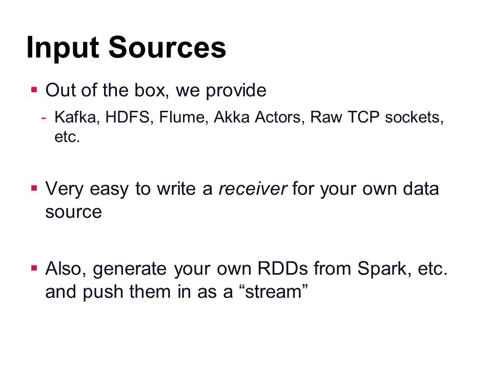 Input Sources Out of the box, we provide