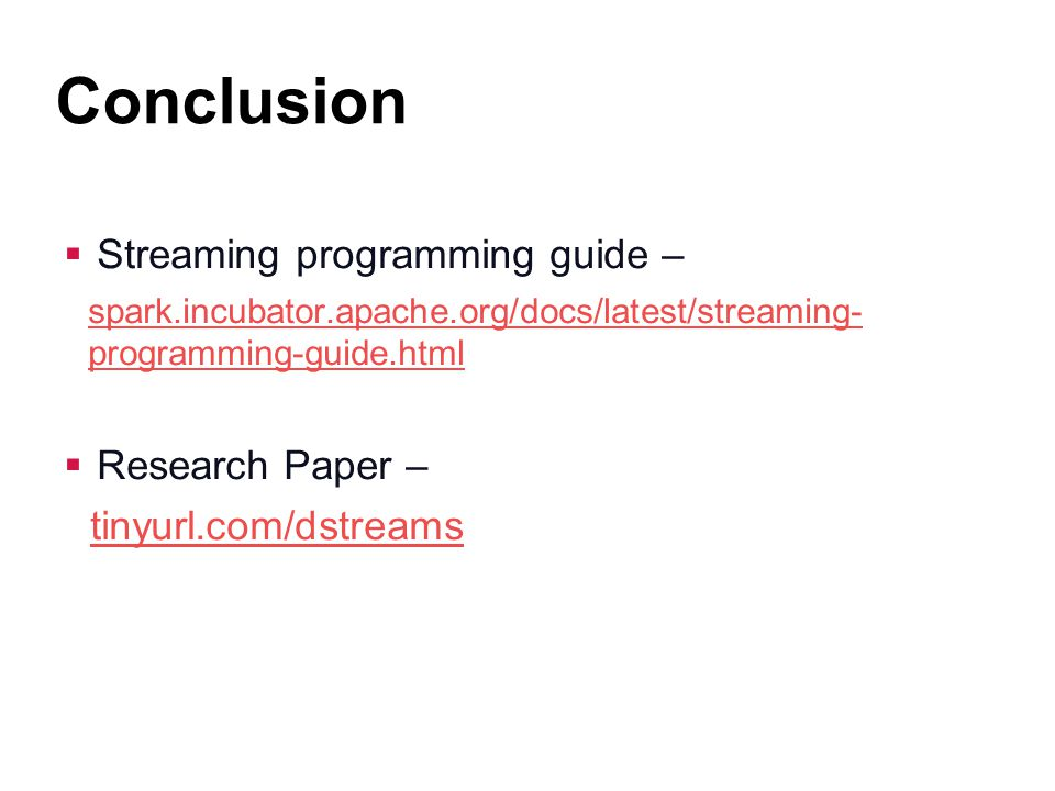 Conclusion Thank you! Streaming programming guide – Research Paper –