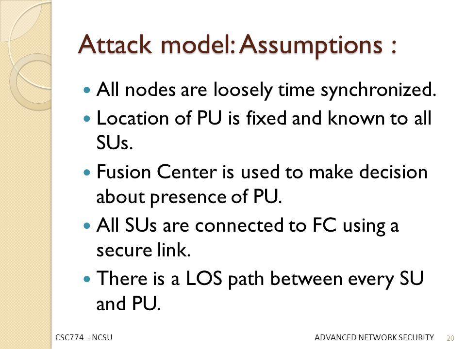 Attack model: Assumptions :
