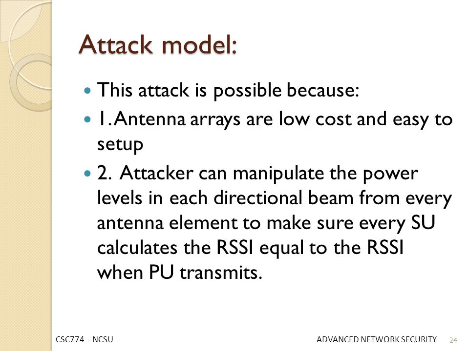 Attack model: This attack is possible because: