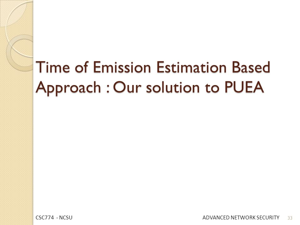 Time of Emission Estimation Based Approach : Our solution to PUEA