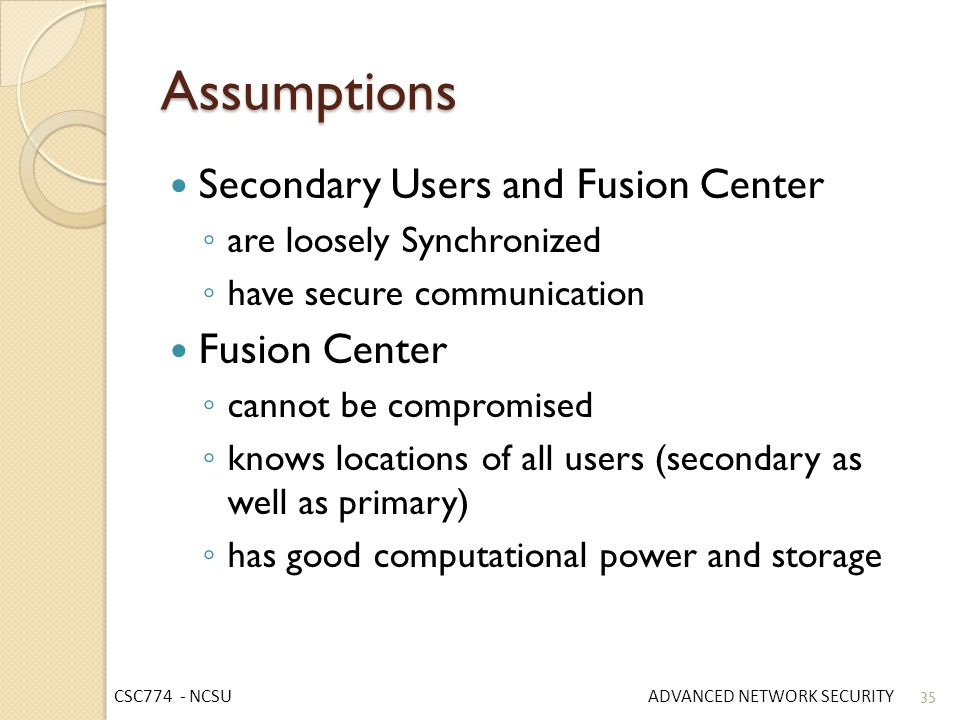 Assumptions Secondary Users and Fusion Center Fusion Center