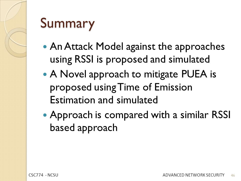Summary An Attack Model against the approaches using RSSI is proposed and simulated.