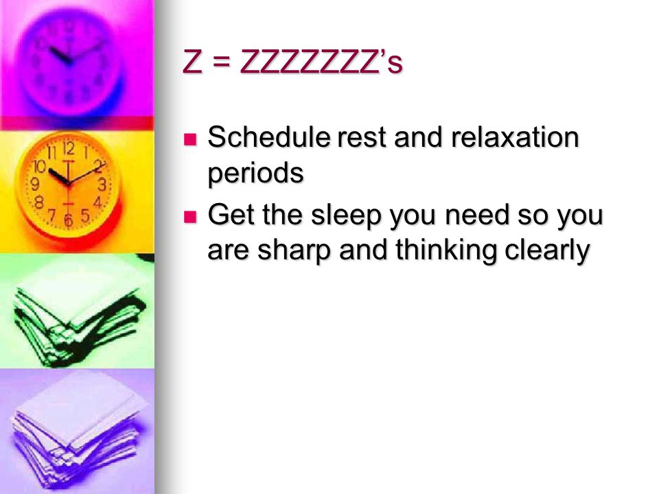 Z = ZZZZZZZ's Schedule rest and relaxation periods