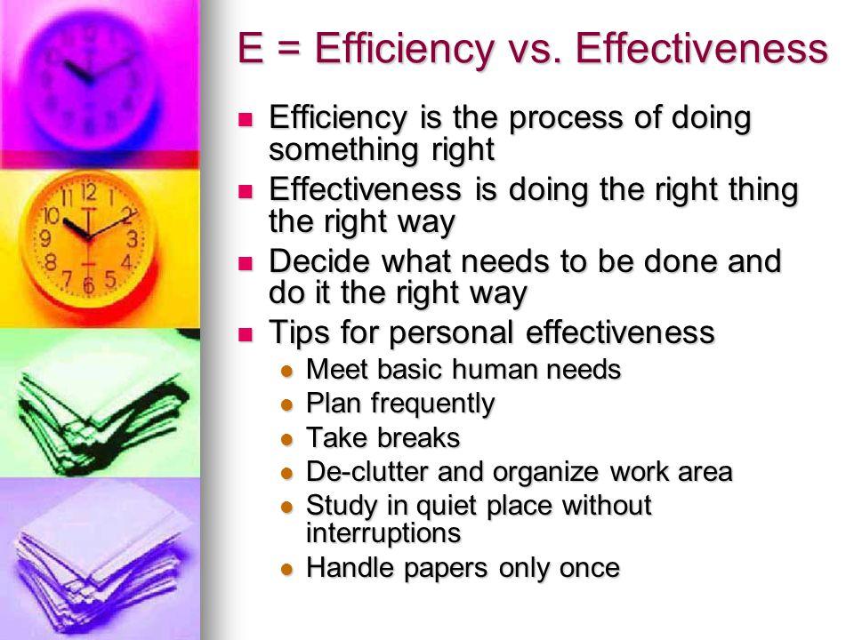 E = Efficiency vs. Effectiveness