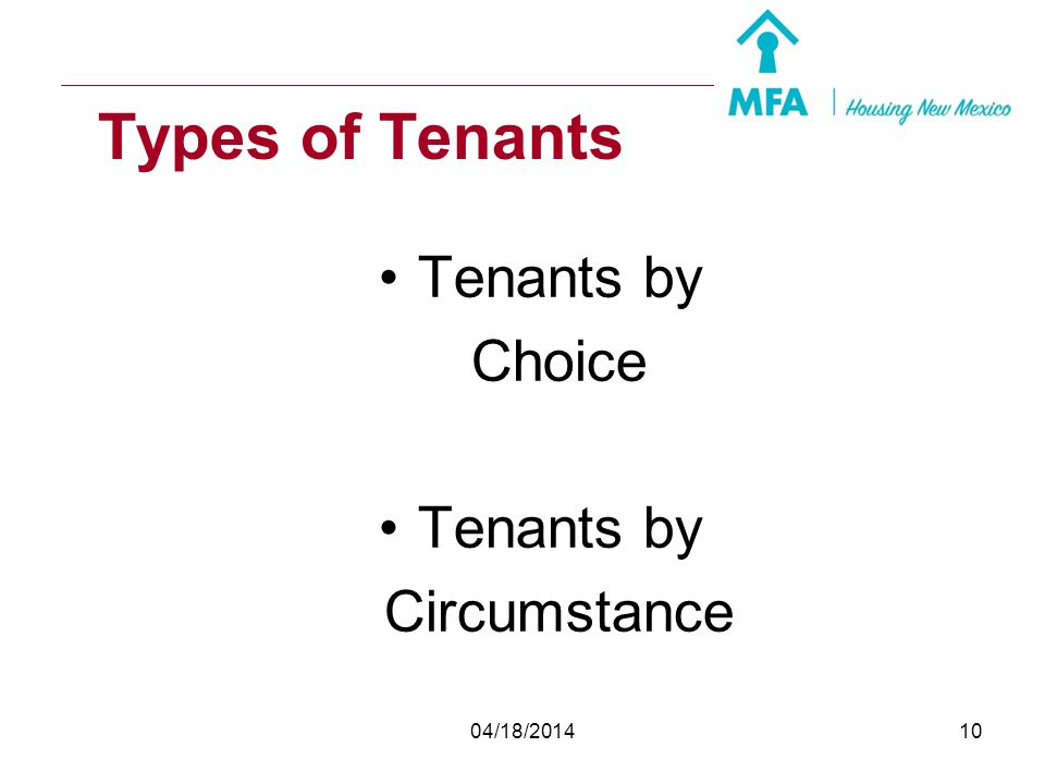 Types of Tenants Tenants by Choice Circumstance 04/18/2014