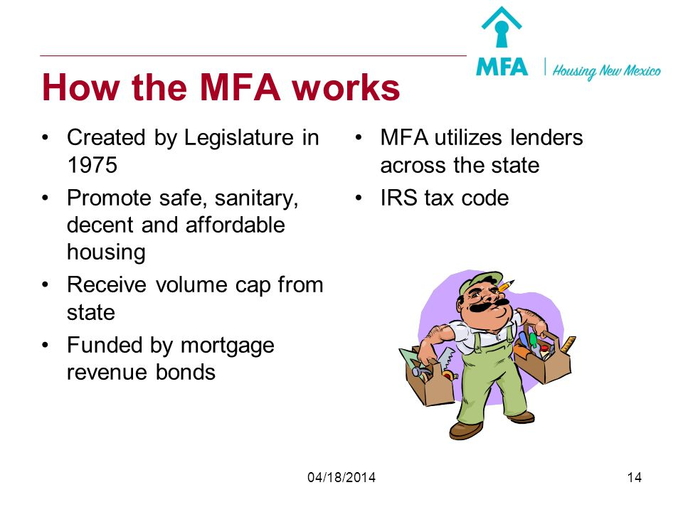 How the MFA works Created by Legislature in 1975