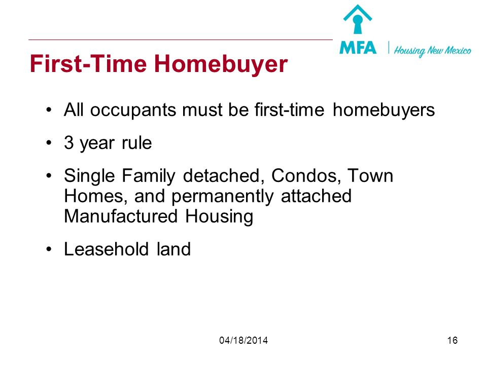 First-Time Homebuyer All occupants must be first-time homebuyers