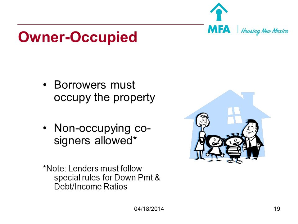 Owner-Occupied Borrowers must occupy the property