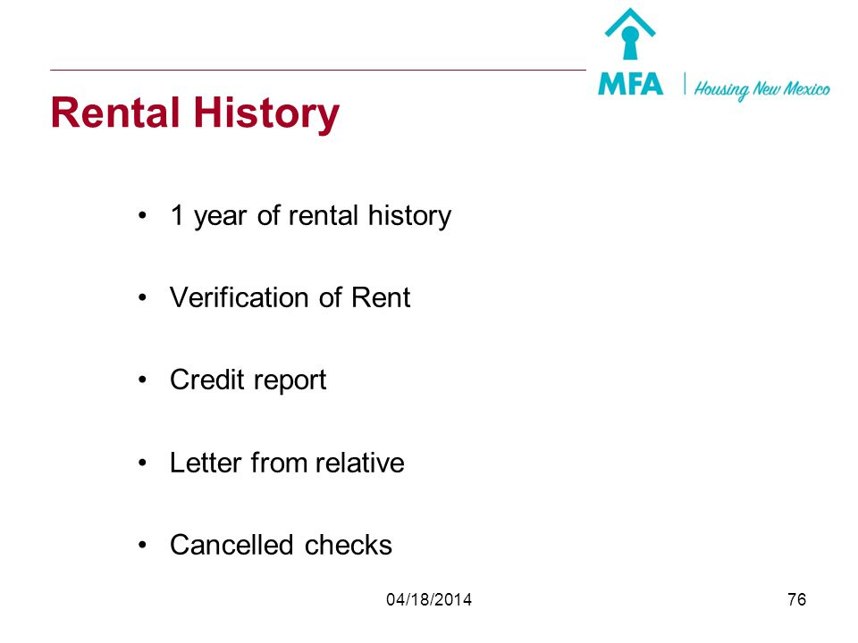 Rental History 1 year of rental history Verification of Rent