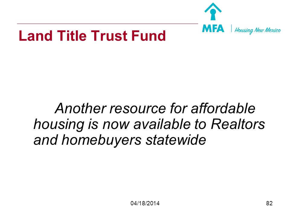 Land Title Trust Fund Another resource for affordable housing is now available to Realtors and homebuyers statewide.