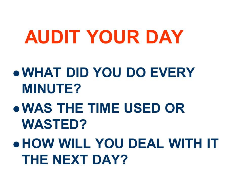 AUDIT YOUR DAY WHAT DID YOU DO EVERY MINUTE