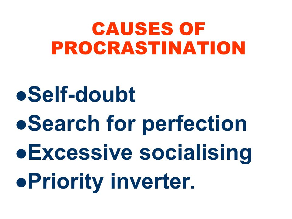 CAUSES OF PROCRASTINATION