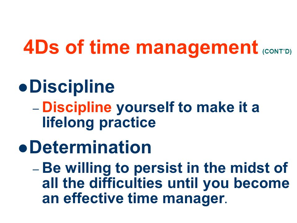 4Ds of time management (CONT'D)