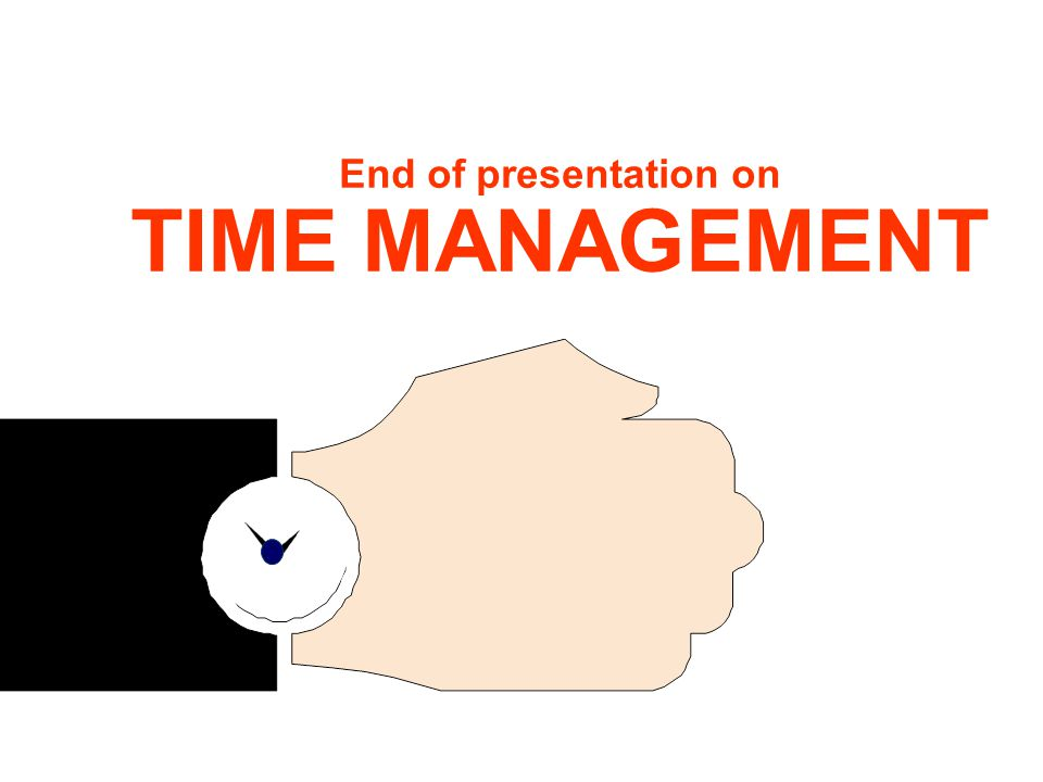 End of presentation on TIME MANAGEMENT