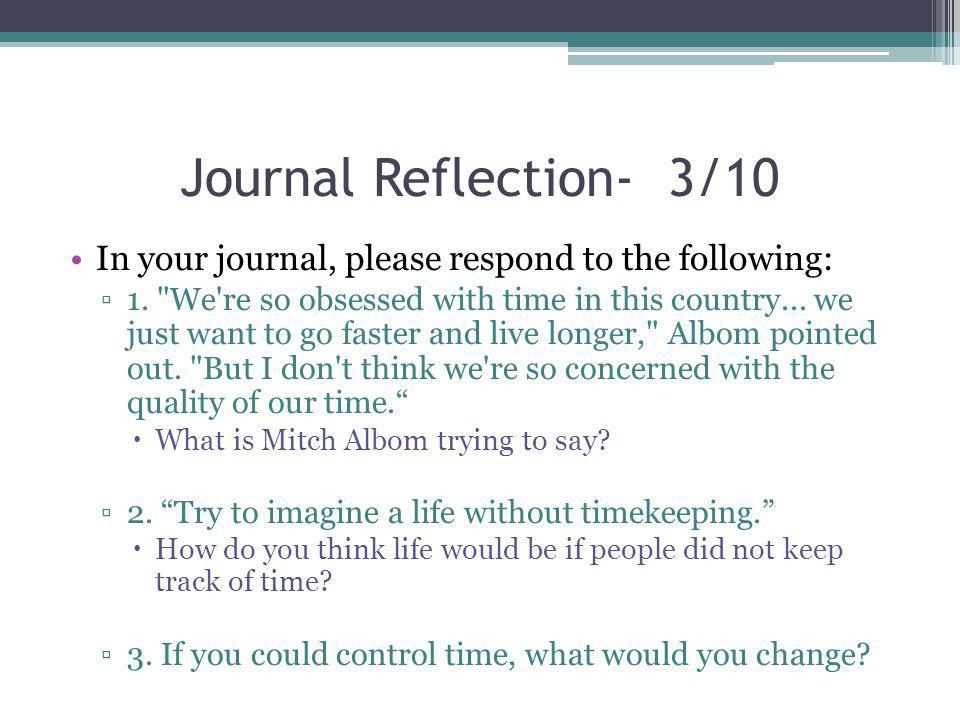 Journal Reflection- 3/10 In your journal, please respond to the following: