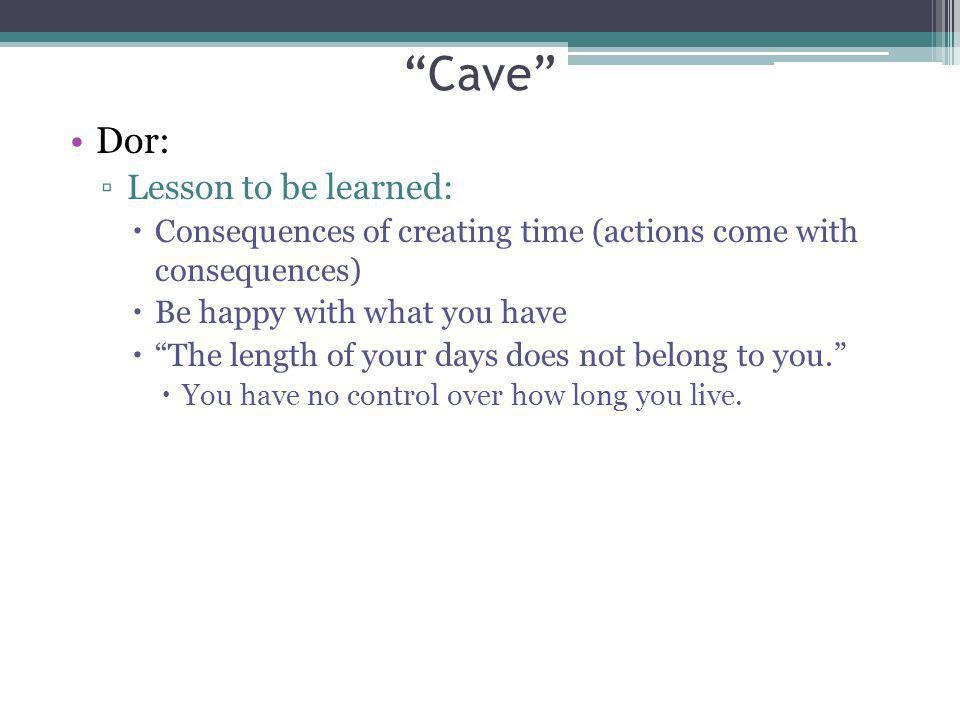 Cave Dor: Lesson to be learned: