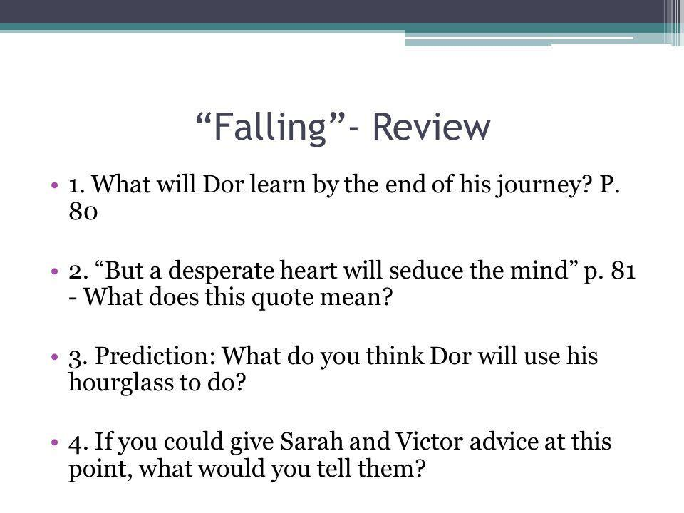 Falling - Review 1. What will Dor learn by the end of his journey P. 80.