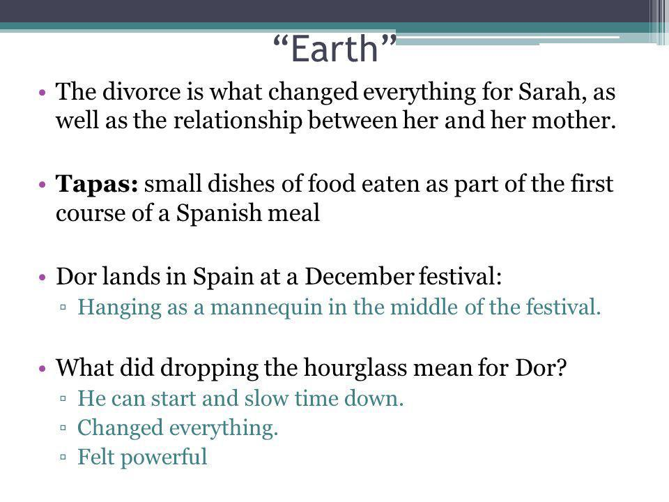Earth The divorce is what changed everything for Sarah, as well as the relationship between her and her mother.
