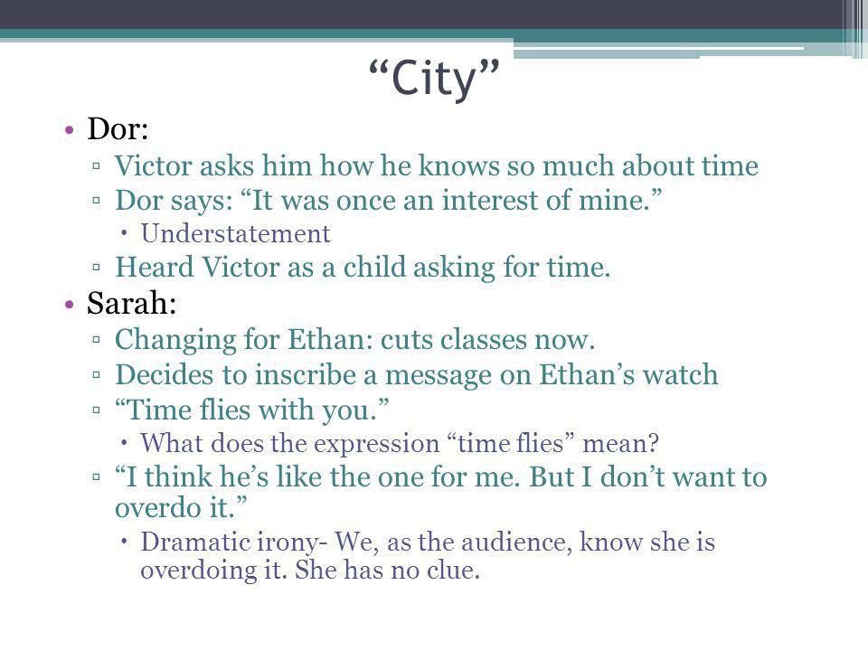 City Dor: Sarah: Victor asks him how he knows so much about time