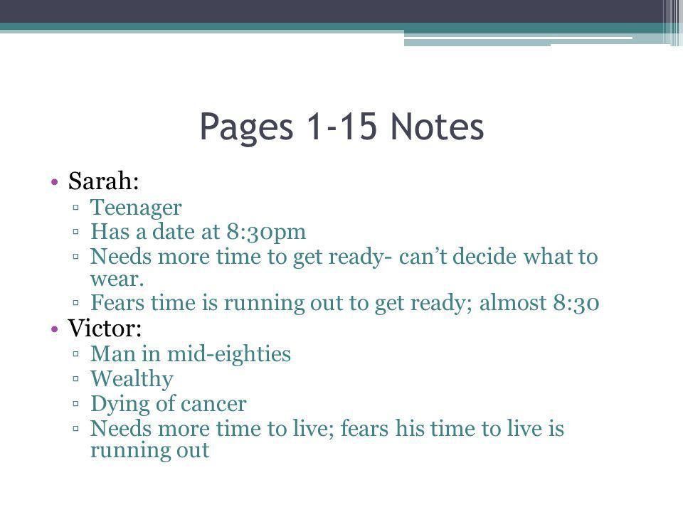 Pages 1-15 Notes Sarah: Victor: Teenager Has a date at 8:30pm